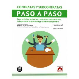 Contratas y subcontratas Paso a Paso. Guía práctica sobre las contratas, subcontratas, la figura del el falso autónomo.