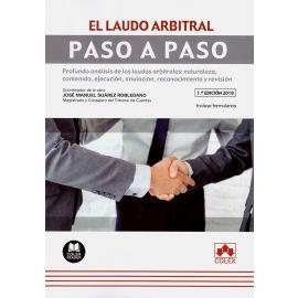 Laudo arbitral paso a paso. Profundo análisis de los laudos arbitrales: naturaleza, contenido, ejecución, anulación, reconocimiento y revisión