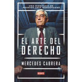 Arte del Derecho. Una Biografía de Rodrigo Uría Meruéndano