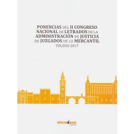 Ponencias del II Congreso Nacional de letrados de la administración de juticia de juzgados de lo mercantil. Toledo 2017