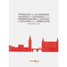 Ponencias del IV Congreso Nacional de Letrados de la administración de justicia de juzgados de los mercantil. Córdoba 2019