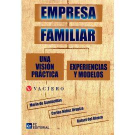 Empresa Familiar. Una Visión Práctica. Experiencias y Modelos