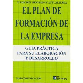 Plan de formación de la empresa 2019. Guía práctica para su elaboración y desarrollo