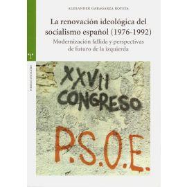 Renovación ideológica del socialismo español (1976-1992). Modernización fallida y perspectivas de futuro de la izquierda