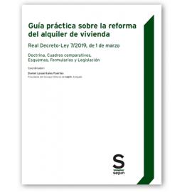 Guía práctica sobre la reforma del alquiler de vivienda. Real Decreto-Ley 7/2019, de 1 de marzo
