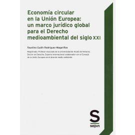 Economía circular en la Unión Europea: un marco jurídico global para el Derecho medioambiental del siglo XXI