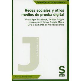 Redes sociales y otros medios de prueba digital. WhatsApp, Facebook, Twitter, Skype, correo electrónico, Google Maps, GPS y cámaras de videovigilancia