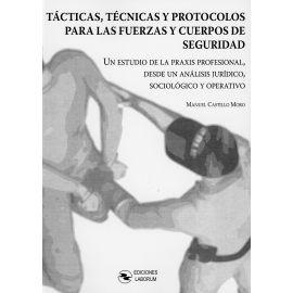 Tácticas, técnicas y protocolos para las fuerzas y cuerpos de seguridad. Un estudio de la praxis profesional, desde un análisis jurídico, sociológico y operativo