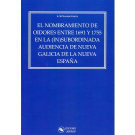 Nombramiento de oidores entre 1691 y 1755 en la (in)subordinada audiencia de nueva Galicia de la nueva España