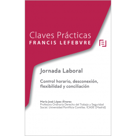 Jornada laboral. Control horario, desconexión, flexibilidad y conciliación.