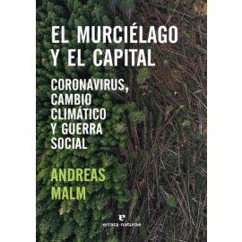Murciélago y el capital. Coronavirus, cambio climático y guerra social