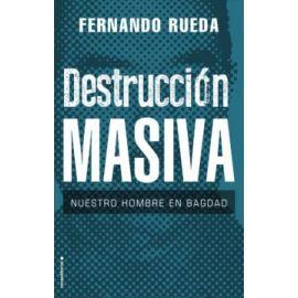 Destrucción masiva. Nuestro hombre en Bagdad