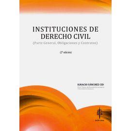 Instituciones de Derecho Civil 2019. (Parte general, obligaciones y contratos)