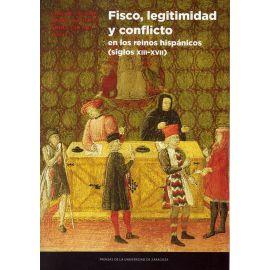 Fisco, legitimidad y conflicto en los reinos hispánicos (siglos XIII-XVII). Homenaje a José Ángel Sesma Muñoz