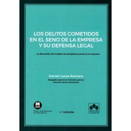 Delitos cometidos en el seno de la empresa y su defensa legal. La dimensión del modelo de compliance penal en la empresa