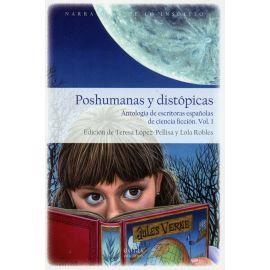 Poshumanas y distópicas 2 Tomos. Antología de escritoras españolas de ciencia ficción Vol. 1 y Vol. 2