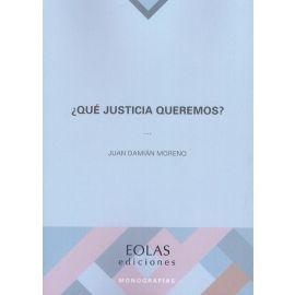 Qué justicia queremos?