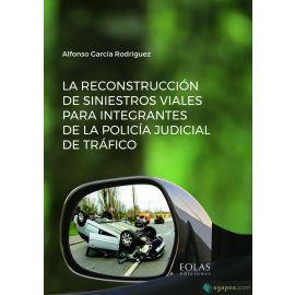 Reconstrucción de siniestros viales para integrantes de la policía judicial de tráfico