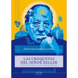 Las croquetas del señor Keller. A fiction travel / A non-fiction trouble