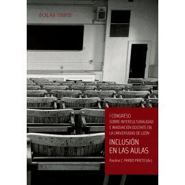 Inclusión en las aulas. I congreso sobre interculturalidad e innovación docente en la Universidad de León