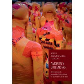 Amores y violencias. Género, diversidad sexual y derecho. Defensoría de la comunidad universitaria de la Universidad de León