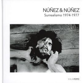 Núñez & Núñez. Surrealismo 1974-1977