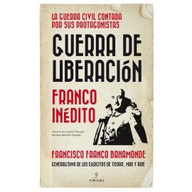 Guerra de liberación. Franco inédito