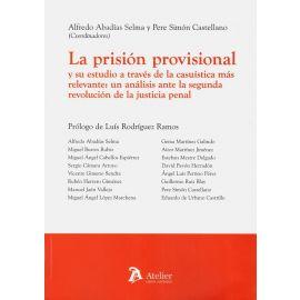 Prisión provisional y su estudio a través de la casuística más relevante: un análisis ante la segunda revolución de la justicia penal