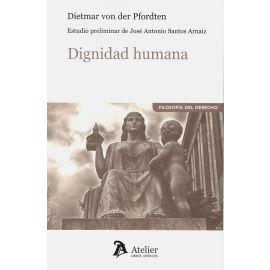 Dignidad humana. Estudio preliminar de José Antonio  Santos Arnaiz