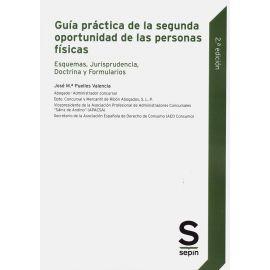 Guía práctica de la segunda oportunidad de las personas físicas. Esquemas, jurisprudencia, doctrina y formularios