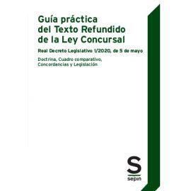 Guía práctica del texto refundido de la Ley Concursal. Real Decreto Legislativo 1/2020, de 5 de mayo