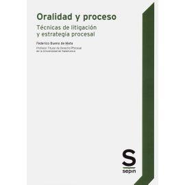 Oralidad y proceso. Técnicas de litigación y estrategia procesal