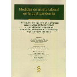 Medidas de ajuste laboral en la post pandemia. La búsqueda del equilibrio en la empresa: productividad del factor trabajo y competitividad empresarial (una visión desde el Derecho del trabajo y de la Seguridad Social)