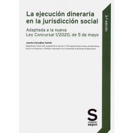 Ejecución dineraria en la jurisdicción social. Adaptada a la nueva Ley Concursal 1/2020, de 5 de mayo