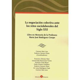 Negociación colectiva ante los retos sociolaborales del siglo XXI. Libro en memoria de la profesora María José Rodríguez Crespo