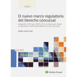 Nuevo marco regulatorio del derecho concursal. Adaptado al RD-Leg. 1/2020 de 5 de mayo, por el que se aprueba el Texto refundido de la Ley Concursal