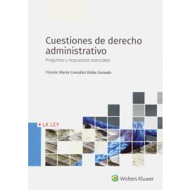 Cuestiones de derecho administrativo. Preguntas y respuestas esenciales