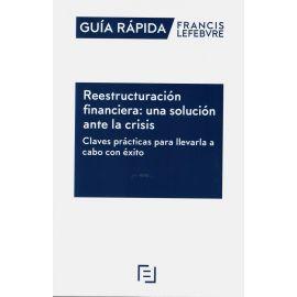 Reestructuración financiera: una solución ante la crisis. Claves prácticas para llevarla a cabo con éxito