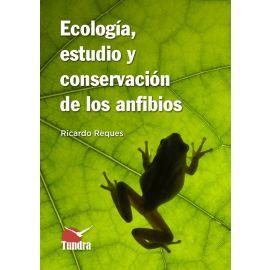 Ecología, estudio y conservación de los anfibios