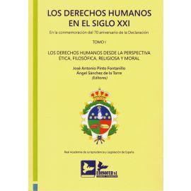 Derechos humanos en el siglo XXI. Tomo I. En la commemoración del 70 Aniversario declaración. Los derechos humanos desde la perspectiva ética, filosófica, religiosa y moral. Edición encuadernada