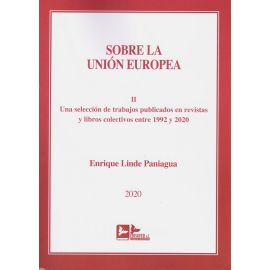 Sobre la Unión Europea, Tomo II. Una selección de trabajos publicados en revistas y libros colectivos entre 1992 y 2020