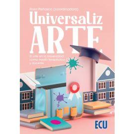 Universalizarte. El arte en la Universidad como medio terapéutico y docente