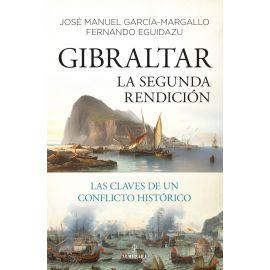 Gibraltar. La segunda rendición.  Las claves de un conflicto histórico