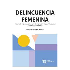 Delincuencia femenina. Un estudio sobre tendencia, control y prevención diferenciales desde la perspectiva de género