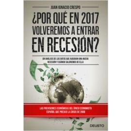 Por qué en 2017 Volveremos a Estar en Recesión?