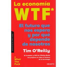 Economía WTF El futuro que nos espera y por qué depende de nosotros