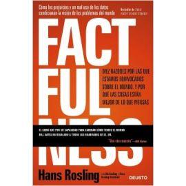 Factfulness.  Diez razones por las que estamos equivocados sobre el mundo. Y por qué las cosas están mejor de lo que piensas.
