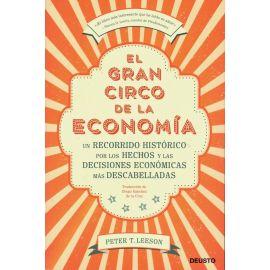 El Gran Circo de la Economía. Un Recorrido Histórico por los Hechos y las Decisiones Económicas más Descabelladas