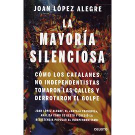 Mayoría silenciosa. Cómo los catalanes no independentistas tomaron las calles y derrotaron el golpe