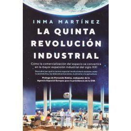 La quinta revolución industrial. Cómo la comercialización del espacio se convertirá en la mayor expansión industrial del siglo XXI